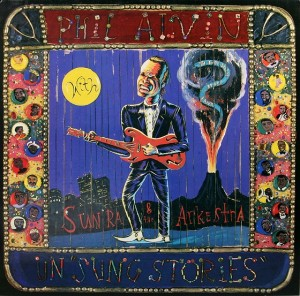 "The Vinyl File: Phil Alvin – Un ""Sung Stories"""