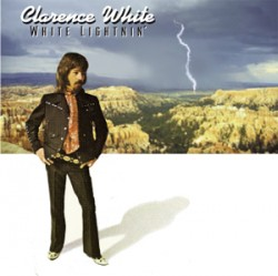 Clarence White: White Lightnin'