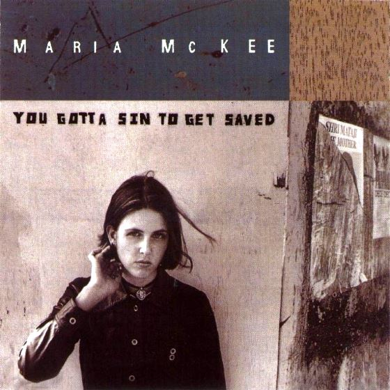Maria McKee, You Gotta Sin To Get Saved, 1993