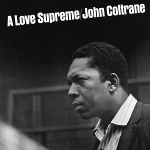 A Love Supreme ... A Love Supreme ...